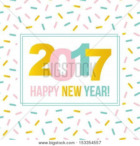 Happy New Year 2017 colorful minimalistic greeting card on cute confetti background.