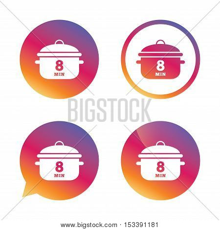 Boil 8 minutes. Cooking pan sign icon. Stew food symbol. Gradient buttons with flat icon. Speech bubble sign. Vector