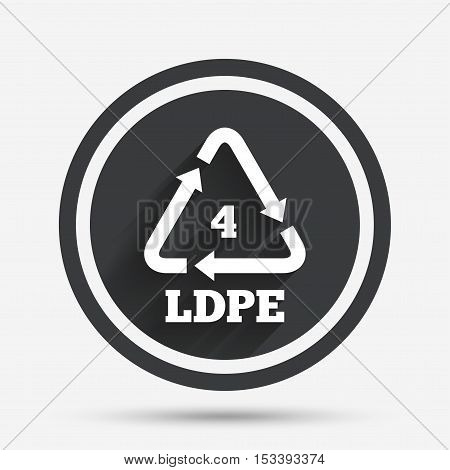 Ld-pe 4 icon. Low-density polyethylene sign. Recycling symbol. Circle flat button with shadow and border. Vector
