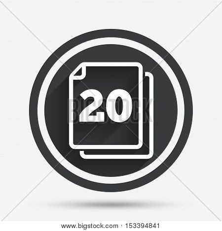 In pack 20 sheets sign icon. 20 papers symbol. Circle flat button with shadow and border. Vector