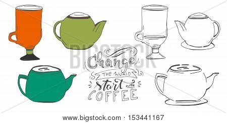 Tea pot silhouette.Cup silhouette. Hand lettering and custom typography for your designs: