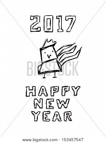 Happy new year poster. Funny sketch of cartoon rooster and grunge lettering. Vector illustration for 2017 year
