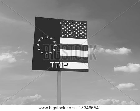 TTIP: USA And EU Flag Road Sign Against A Cloudy Sky black and white 3d illustration