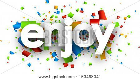 Enjoy paper background with color confetti. Vector illustration.