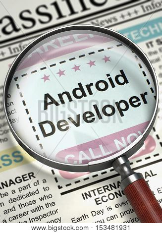 Android Developer - Classified Advertisement of Hiring in Newspaper. Column in the Newspaper with the Searching Job of Android Developer. Job Seeking Concept. Selective focus. 3D Render.