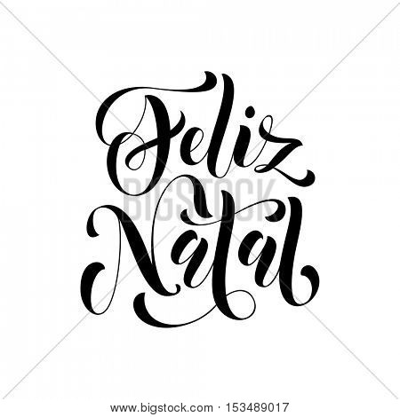 Feliz Natal Portuguese vector greeting card print. Ink Merry Christmas in Portugal congratulation letter board poster.