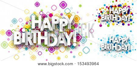 Happy birthday color backgrounds set. Vector paper illustration.