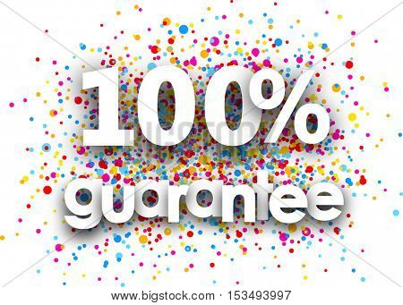 100% guarantee paper poster with color drops. Vector illustration.
