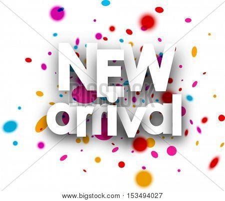 New arrival paper card with color drops. Vector illustration.