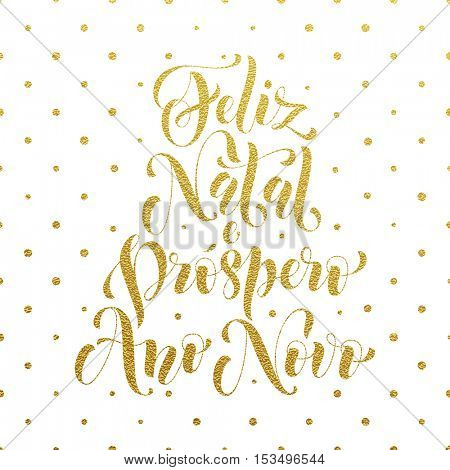 Gold Feliz Natal e Prospero Ano Novo Portuguese vector greeting card print. Golden Merry Christmas and Happy New Year in Portugal congratulation letter board poster with polka dot background