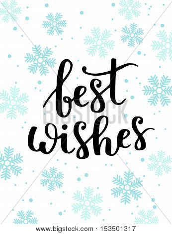Vector Greeting Card With Lettering Best Wishes And Snowflakes.