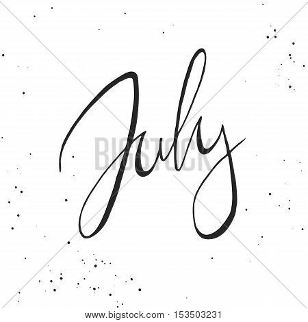 Handdrawn lettering element. Decorative black handlettering on white background with messy texture. Trendy modern ink calligraphy. Hand drawn rough phrase. July - Months collection - vector