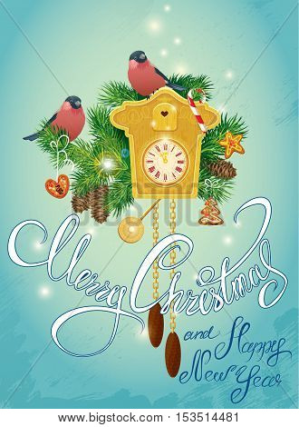 Holidays Card with vintage wooden Cuckoo Clock xmas gingerbread candy fir-tree branches and bullfinch birds. Hand written calligraphic text Merry Christmas and Happy New Year on blue frozen background.