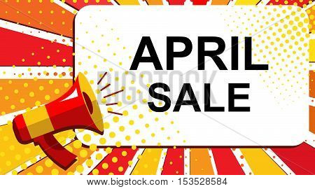 Megaphone With April Sale Announcement. Flat Style Pop Art Illustration