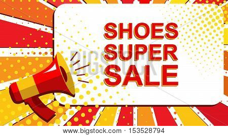 Megaphone With Shoes Super Sale Announcement. Flat Style Pop Art Illustration