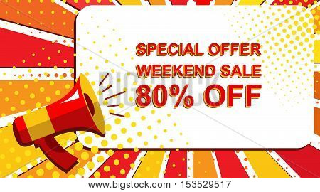 Megaphone With Special Offer Weekend Sale 80 Percent Off Announcement. Flat Style Pop Art Illustrati