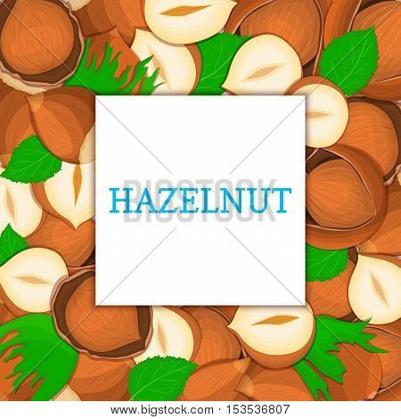 The square colored frame composed of hazelnut. Vector card illustration. Nuts frame, walnut fruit in the shell, whole, shelled, leaves appetizing looking for packaging design of healthy food