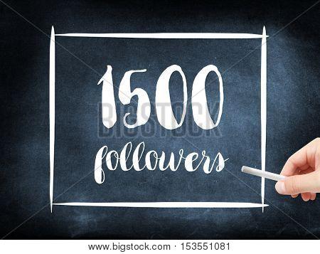 1500 followers written on a blackboard