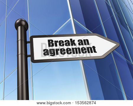 Law concept: sign Break An Agreement on Building background, 3D rendering
