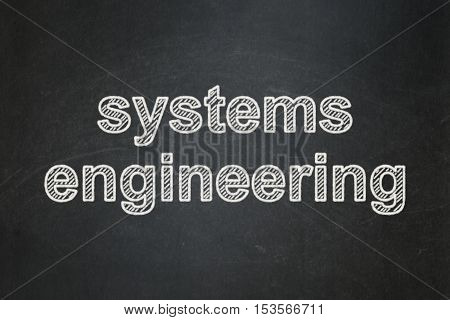 Science concept: text Systems Engineering on Black chalkboard background