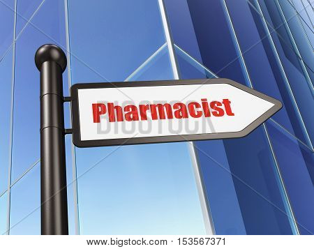 Medicine concept: sign Pharmacist on Building background, 3D rendering