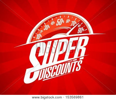 Super discounts sale design with speedometer symbol, rasterized version