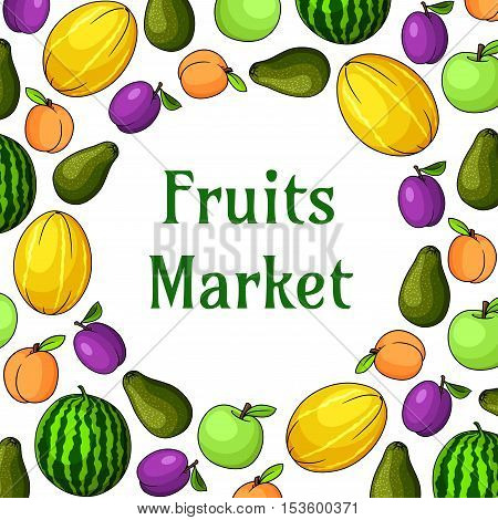 Fruits market decoration element with fruit icons. Vector design poster for grocery or fruits product shop in round shape with elements of watermelon, plum, pear, melon, apricot, apple