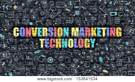 Conversion Marketing Technology. Multicolor Inscription on Dark Brick Wall with Doodle Icons. Conversion Marketing Technology Concept. Modern Style Illustration with Doodle Icons.