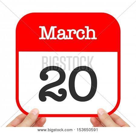 March 20 written on a calendar