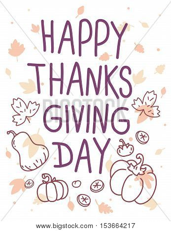 Vector Thanksgiving Illustration With Vegetables, Leaves And Text Happy Thanksgiving Day On White Ba