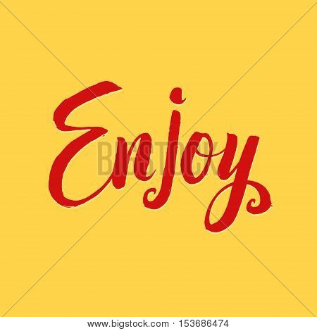 Enjoy. Yellow Background Red Hand Drawn Calligraphy