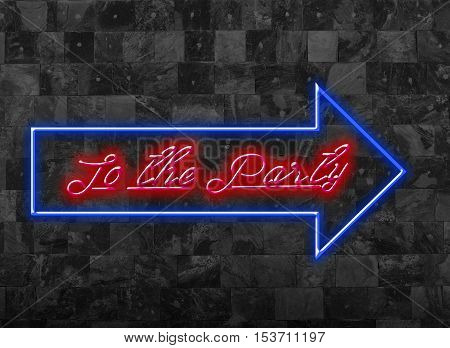 To the Party Sign in Glooming Blue Red Font in front of dark wall - - lead the way to the party