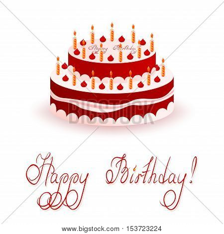 Birthday cake isolated on white background. On top of the cake and bottom are hand-drawn greeting inscriptions: Happy Birthday!