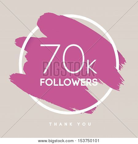 Vector thanks design template for network friends and followers. Thank you 70 K followers card. Image for Social Networks. Web user celebrates large number of subscribers or followers.