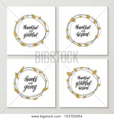 Set of Happy Thanksgiving day cards, worlds blessed, grateful, thankful, thanks and giving in autumn gold wreath of leaves, calligraphic inscription, vector illustration for card, invitation, poster