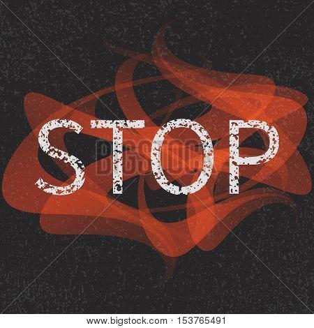 Stop grunge sign. Stop inscription. Anti violence protest concept.