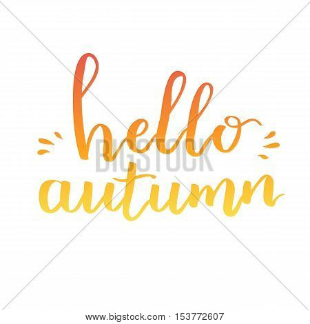 Hello Autumn. Inspirational And Motivational Quotes. Hand Painted Brush Lettering. Hand Lettering An