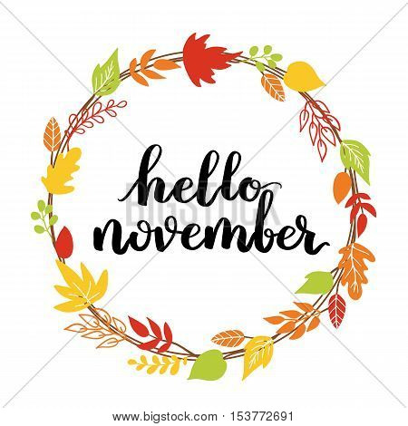 Hello, November. The Trend Calligraphy. Beautiful Round Wreath Of Autumn Leaves. Vector Illustration