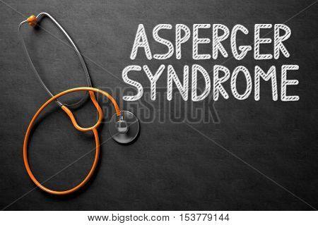 Black Chalkboard with Asperger Syndrome - Medical Concept. Medical Concept: Asperger Syndrome Handwritten on Black Chalkboard. Top View of Orange Stethoscope on Chalkboard. 3D Rendering.