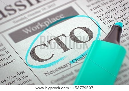 A Newspaper Column in the Classifieds with the Vacancy of CTO, Circled with a Azure Highlighter. Blurred Image. Selective focus. Job Seeking Concept. 3D.