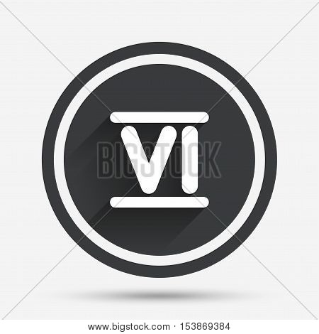 Roman numeral six sign icon. Roman number six symbol. Circle flat button with shadow and border. Vector