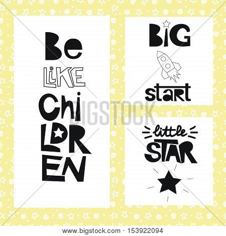 Three sentences on the background of stars and spirals. Be like children. Great start.Little star. Kids design.