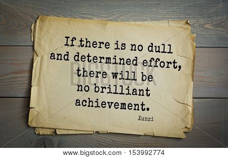 Top 25 quotes by Xun Zi, a Chinese thinker Confucian tradition. If there is no dull and determined effort, there will be no brilliant achievement.