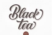 Vector Volumetric Lettering - Black Tea. Hand Drawn Embossed Card With Modern Brush Calligraphy. Iso poster