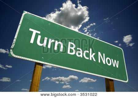 Turn Back Now Road Sign