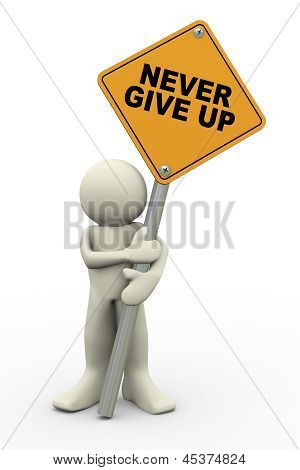 3D Man With Never Give Up Sign Board