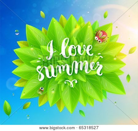 Cloud of Green Leaves with Beetle, Dew, Sunshine and Blurred Blue Sky. Lettering I Love Summer
