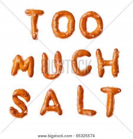 Alphabet Pretzel Words Too Much Salt Isolated