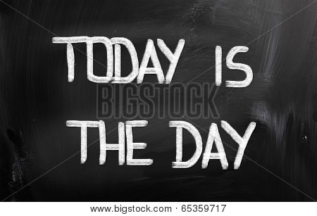Today Is The Day Concept