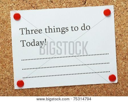 Three Things to do Today!